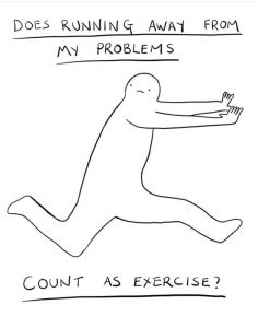 Does Running Away From Problems Class As Exercise?