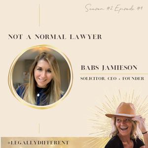 Not A Normal Lawyer Babs Jamieson - Solicitor, CEO + Founder of Jamie